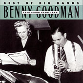 Best Of The Big Bands Featuring Peggy Lee by Benny Goodman