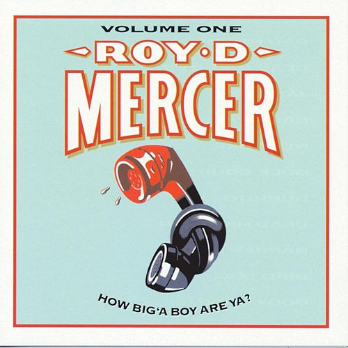 How Big'A Boy Are Ya? Vol. 1 by Roy D. Mercer