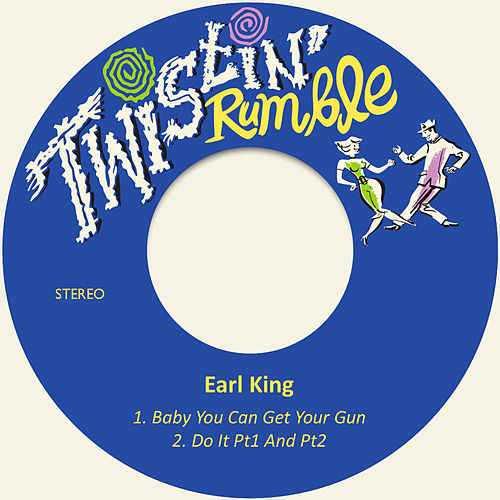 Baby You Can Get Your Gun von Earl King