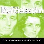 Los Grandes de la Musica Clasica - Felix Mendelssohn Vol. 1 by Various Artists