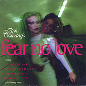Fear No Love by Bob Ostertag
