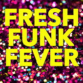 Fresh Funk Fever by Various Artists