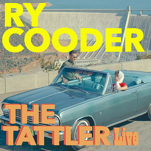 The Tattler (Live) by Ry Cooder
