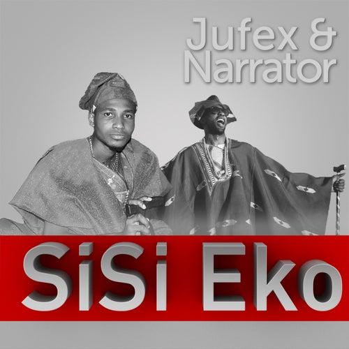 SiSi Eko (feat. Jufex) - Single by The Narrator