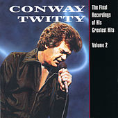 Final Recordings Of His Greatest Hits -... by Conway Twitty