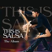 This Is Salsa (The Album) by Various Artists