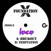 Brukout / Temptation by Loco