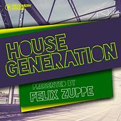 House Generation Presented by Felix Zuppe by Various Artists
