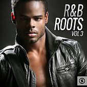 R&B Roots, Vol. 3 by Various Artists