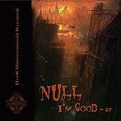 I'm Good EP by Null