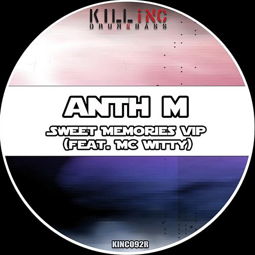 Sweet Memories VIP (feat. MC Witty) [Remastered] by Anthm