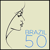 Brazil 50: The Very Best Bossa Nova, Samba & Música Popular Brasileira Classics by Joao Donato, Joyce, Maria Creuza, Milton Nascimento, Wanderlea & More! by Various Artists