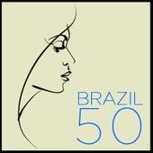 Brazil 50: The Very Best Bossa Nova, Samba & Música Popular Brasileira Classics by Joao Donato, Joyce, Maria Creuza, Milton Nascimento, Wanderlea & More! by Various Artists