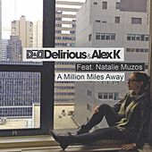 A Million Miles Away (feat. Natalie Muzos) by Delirious