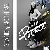 Stand 4 Nothing the EP by Patrice