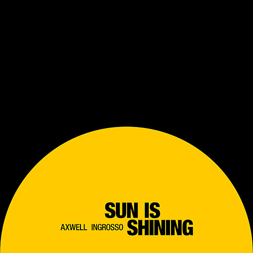 Sun Is Shining by Axwell Ʌ Ingrosso
