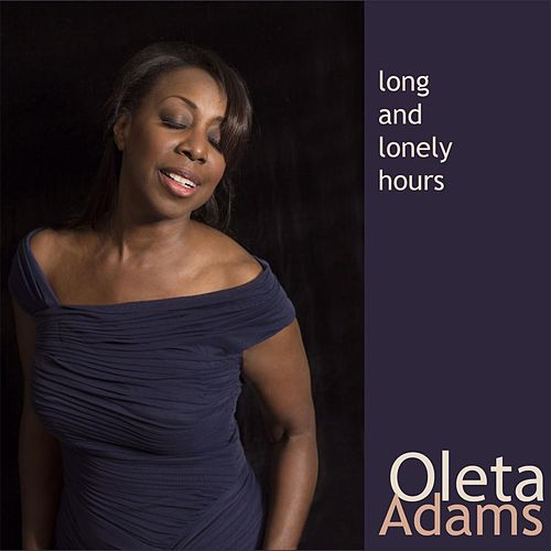 Long and Lonely Hours by Oleta Adams