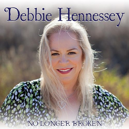 No Longer Broken by Debbie Hennessey