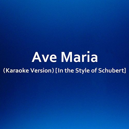 Ave Maria (Karaoke Version) [In the Style of Schubert] by Hamasaki