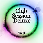 Club Session Deluxe, Vol. 9 by Various Artists