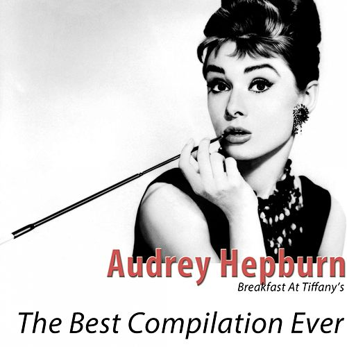 The Best Compilation Ever (Remastered) by Audrey Hepburn