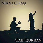 Sab Qurban - Single by Niraj Chag