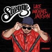 Like Michael Jackson (Radio Edit) by Savage