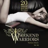 Weekend Warriors, Vol. 2 (20 Deep House Tunes) von Various Artists