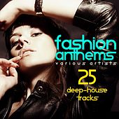 Fashion Anthems (25 Deep-House Tracks) by Various Artists