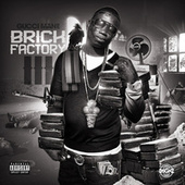 Brick Factory 3 by Gucci Mane