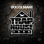 Trap House 4 by Gucci Mane