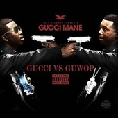 Gucci vs. Guwop by Gucci Mane