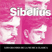 Los Grandes de la Musica Clasica - Jean Sibelius Vol. 1 by Various Artists