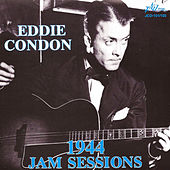 1944 Jam Sessions by Eddie Condon
