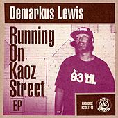 Running on Kaoz Street by Demarkus Lewis
