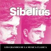Los Grandes de la Musica Clasica - Jean Sibelius Vol. 3 by Various Artists