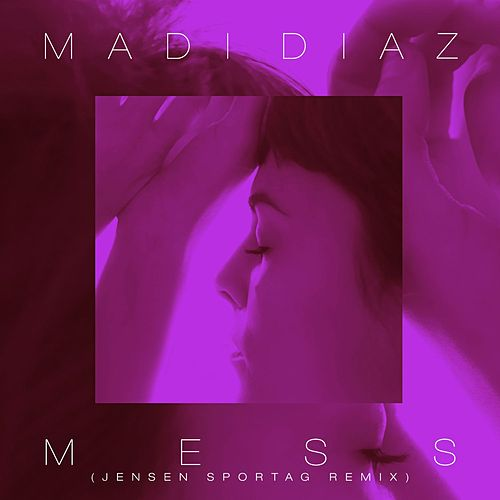 Mess (Jensen Sportag Remix) by Madi Diaz
