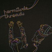 Threads by Hermitude