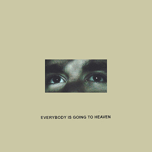 Everybody Is Going To Heaven by Citizen