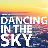 Dancing In The Sky (Viral Version) by Dani and Lizzy