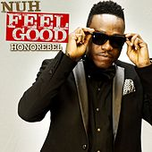 Nuh Feel Good - Single by Honorebel