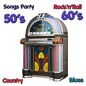 Songs Party : Rock'n'Roll, Blues, Country (50's & 60's) by Various Artists