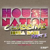 House Nation Clubbing - Ibiza 2015, Pt. 2 by Various Artists