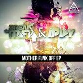 Mother Funk Off - Single by Break Mafia