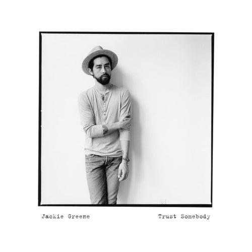 Trust Somebody - Single by Jackie Greene