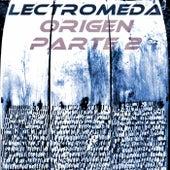 Origen Parte 2 by Lectromeda