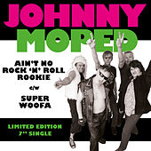 Ain't No Rock N Roll Rookie by Johnny Moped
