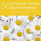 50 Autogenes Training Meditationsmusik - Hintergrundmusik für Geführte Meditation und Entspannung, Beruhigende Musik für Mentales Training by Entspannungsmusik
