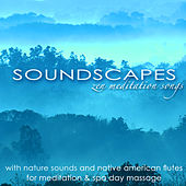 Soundscapes – Zen Meditation Songs with Nature Sounds and Native American Flutes for Meditation & Spa Day Massage by Asian Zen Meditation