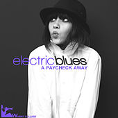 Electric Blues: A Paycheck Away by Various Artists